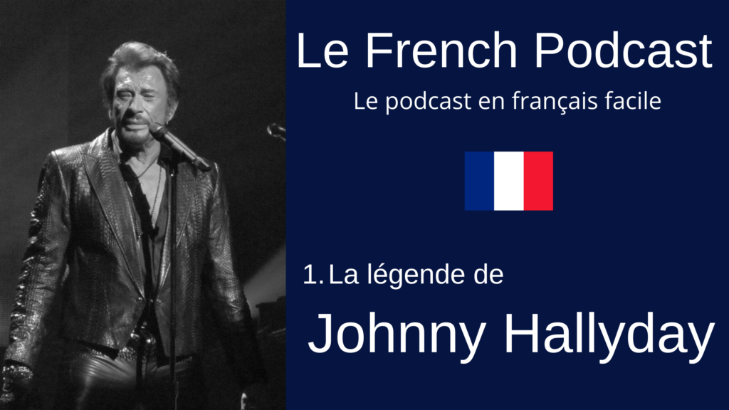 Le French Podcast 1 : La légende de Johnny Hallyday